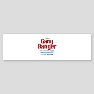 Gang Banger Bumper Sticker