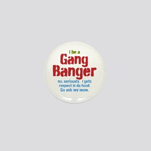 Gang Banger Mini Button