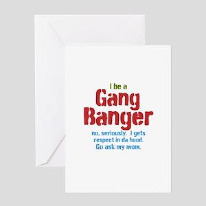 Gang Banger Greeting Cards