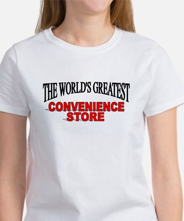 """""""The World's Greatest Convenience Store"""" Women's T"""