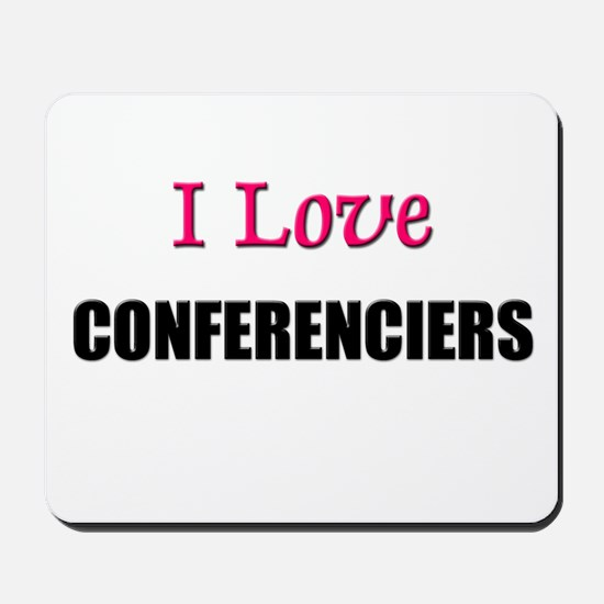 I Love CONFERENCIERS Mousepad