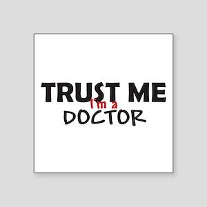 Trust Me I'm a Doctor Sticker