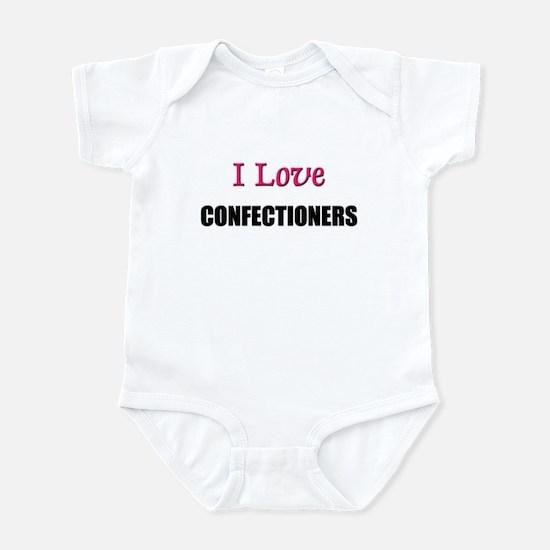 I Love CONFECTIONERS Infant Bodysuit