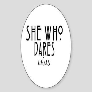 She who dares wins Sticker (Oval)