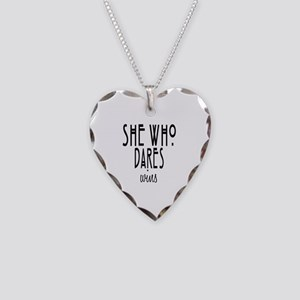She who dares wins Necklace Heart Charm