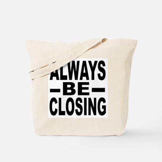 """Always Be Closing"" Tote Bag"