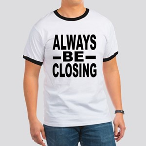 """Always Be Closing"" Ringer T"
