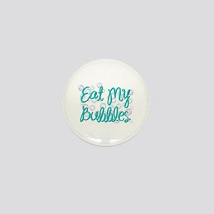 Eat my Bubbles Mini Button