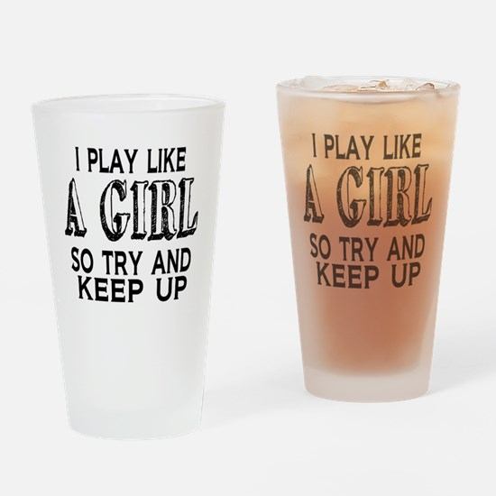Play Like a Girl Drinking Glass
