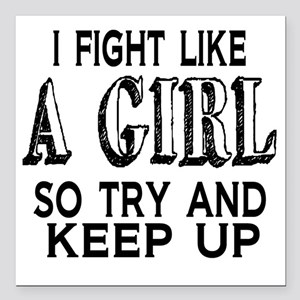 """Fight Like a Girl Square Car Magnet 3"""" x 3"""""""