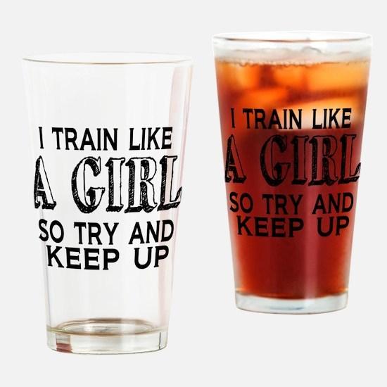 Train like a girl Drinking Glass