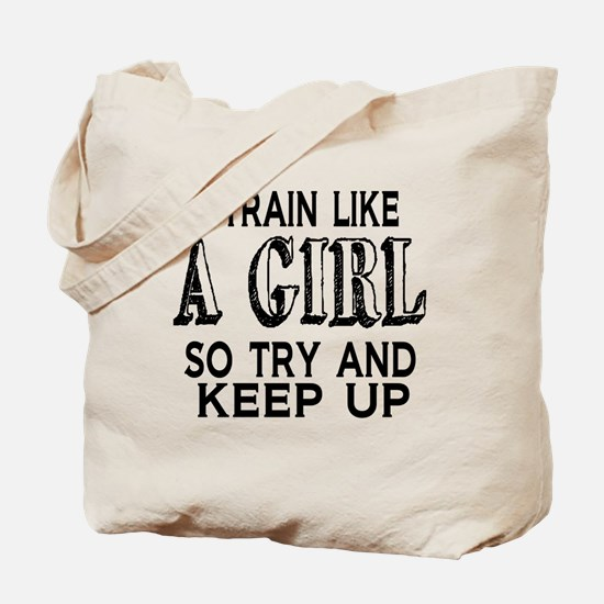 Train like a girl Tote Bag