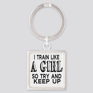 Train like a girl Square Keychain