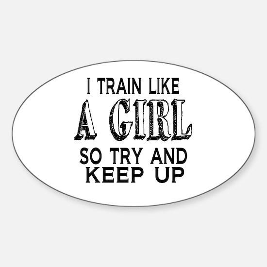 Train like a girl Sticker (Oval)