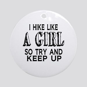 Hike Like a Girl Round Ornament