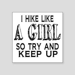"Hike Like a Girl Square Sticker 3"" x 3"""