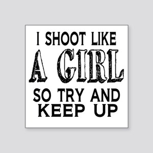 "Shoot Like a Girl Square Sticker 3"" x 3"""