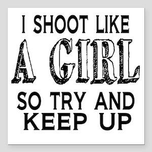 "Shoot Like a Girl Square Car Magnet 3"" x 3"""