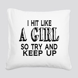 Hit Like a Girl Square Canvas Pillow