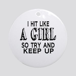 Hit Like a Girl Round Ornament