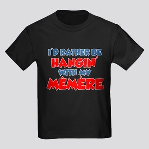 Rather Be With Memere T-Shirt
