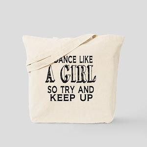 Dance Like a Girl Tote Bag