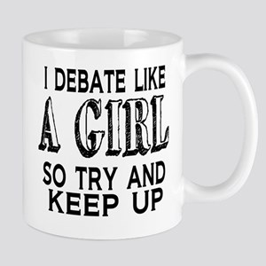 Debate Like a Girl Mug