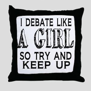 Debate Like a Girl Throw Pillow