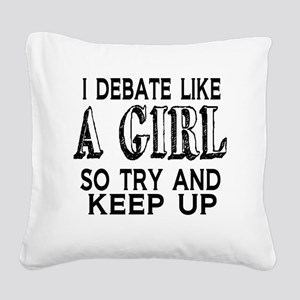 Debate Like a Girl Square Canvas Pillow