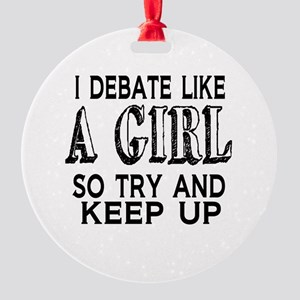 Debate Like a Girl Round Ornament