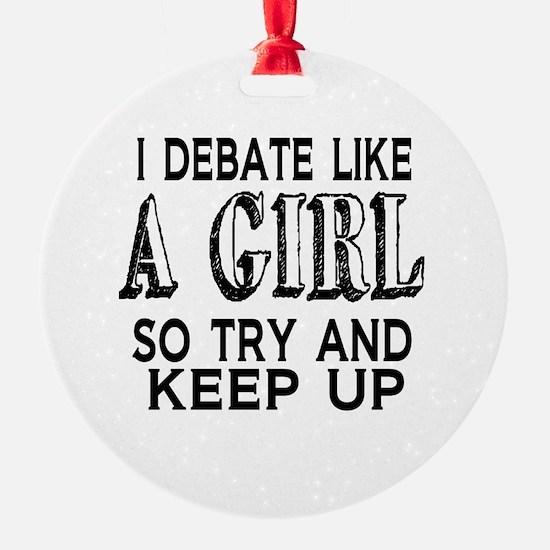 Debate Like a Girl Ornament