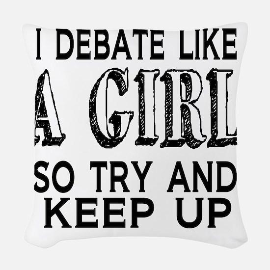 Debate Like a Girl Woven Throw Pillow