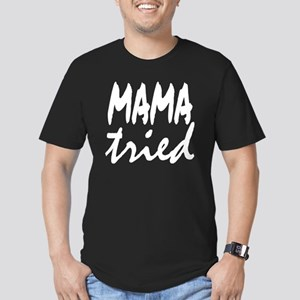 Mama Tried Men's Fitted T-Shirt (dark)