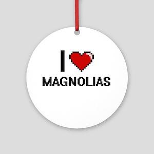 I Love Magnolias Ornament (Round)