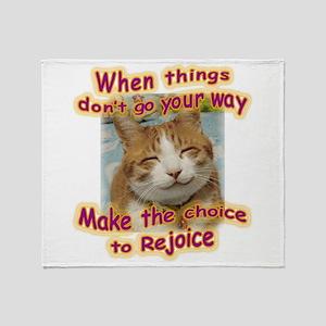 choice to rejoice Throw Blanket