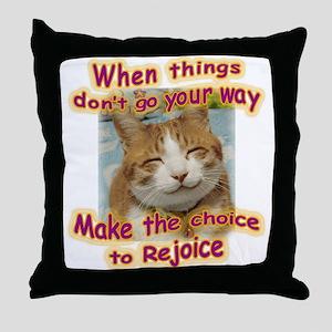 choice to rejoice Throw Pillow