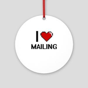 I Love Mailing Ornament (Round)