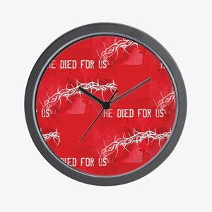 he died for us Wall Clock