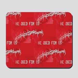 he died for us Mousepad