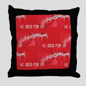 he died for us Throw Pillow