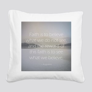 Faith is Square Canvas Pillow