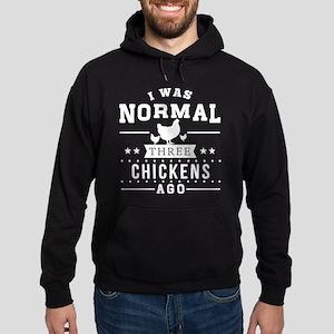 I Was Normal Three Chickens Ago Sweatshirt