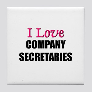 I Love COMPANY SECRETARIES Tile Coaster