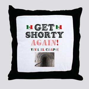 GET SHORTY AGAIN - VIVA EL CHAPO! - J Throw Pillow