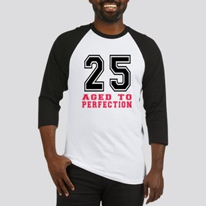 25 Aged To Perfection Birthday Des Baseball Jersey