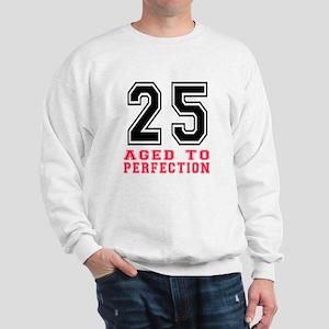 25 Aged To Perfection Birthday Designs Sweatshirt