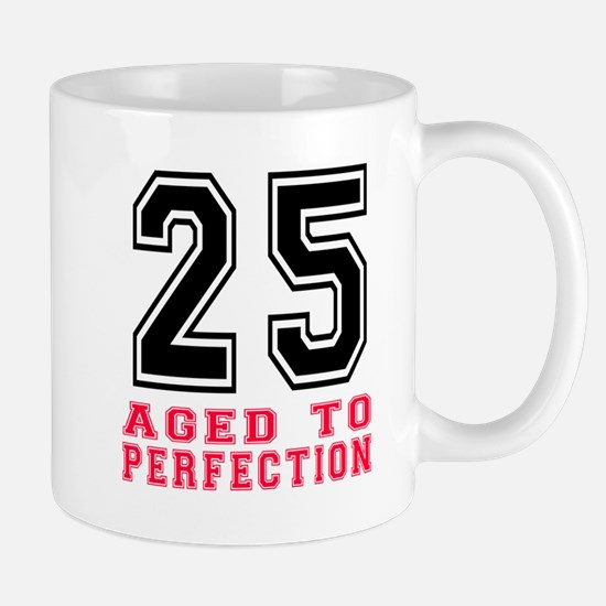 25 Aged To Perfection Birthday Designs Mug