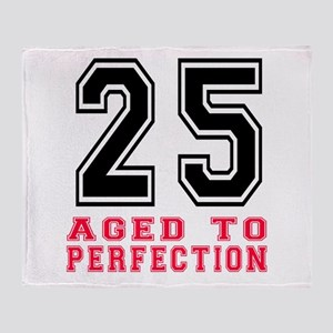 25 Aged To Perfection Birthday Desig Throw Blanket