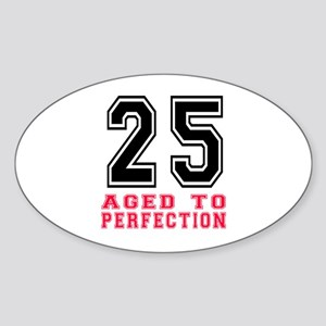 25 Aged To Perfection Birthday Desi Sticker (Oval)