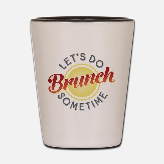 Let's Do Brunch Sometime Shot Glass